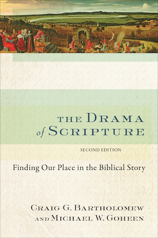 クレイグ・G・バーソロミュー、マイケル・W・ゴヒーン共著『The Drama of Scripture: Finding Our Place in the Biblical Story』の第2版(Baker Publishing Company、2014年)(写真:Baker Publishing Company)