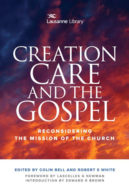 コリン・ベル、ロバート・S・ホワイト編『Creation Care and the Gospel: Reconsidering the Mission of the Church(被造物保護と福音―教会の使命を再考する)』(ヘンドリクソン出版、2016年5月)