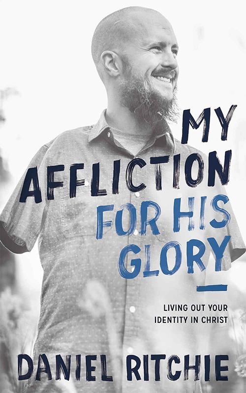 ダニエル・リッチー著『My Affliction for His Glory(神の栄光のための苦難)』(Kirkdale Press、2018年4月)